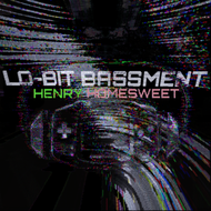 Henry Homesweet - Lo-Bit Bassment