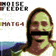Mat64 - Noise Feeder