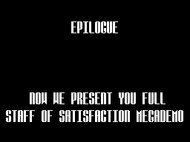 Satisfaction Megademo - Epilogue