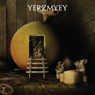 Strange Light Under My Bed - Yerzmyey