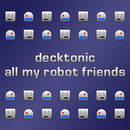 Decktonic - All My Robot Friends